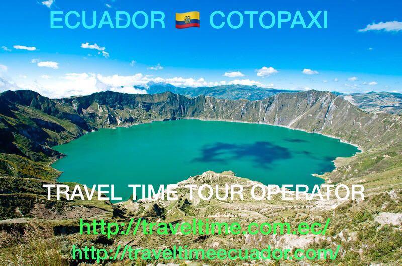 Circuito Quilotoa : Cotopaxi crater quilotoa travel time ecuador